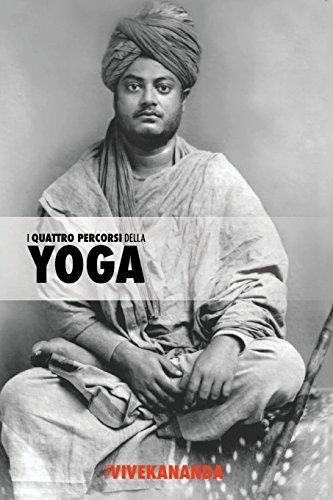 I Quattro Percorsi dello Yoga: Jnana Yoga, Raja Yoga, Karma Yoga, Bhakti Yoga