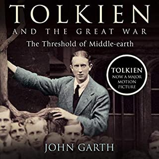 Tolkien and the Great War     The Threshold of Middle-earth              By:                                                                                                                                 John Garth                               Narrated by:                                                                                                                                 John Garth                      Length: 11 hrs and 25 mins     95 ratings     Overall 4.5