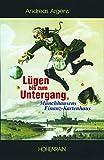 L�gen bis zum Untergang: M�nchhausens Finanzkartenhaus (Ver�ffentlichungen der Stiftung Kulturkreis 2000)