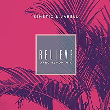 Believe (Afro Bloom Mix)