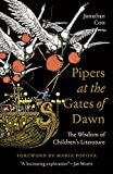 Pipers at the Gates of Dawn: The Wisdom of Children's Literature