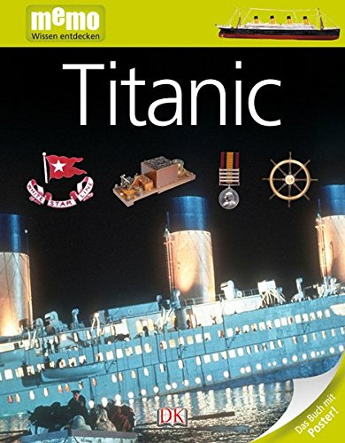 memo Wissen entdecken. Titanic: Das Buch mit Poster!