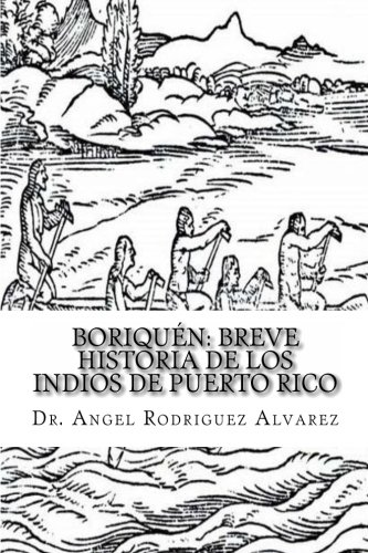 Boriquén: Breve Historia de los Indios de Puerto Rico