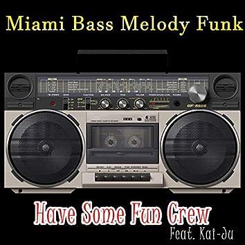 Have Some Fun Crew (feat. Kai-Ju)