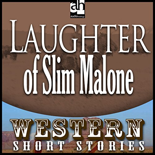 The Laughter of Slim Malone audiobook cover art