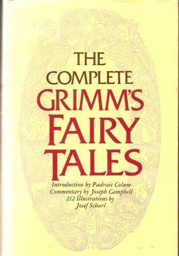 The Complete Grimm's Fairy Tales (Pantheon Fair... 0394494156 Book Cover