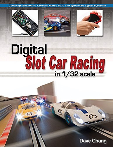 Digital Slot Car Racing in 1/32 Scale: Covering: Super Slot, Carrera, Ninco, Scx and Specialist Digital Systems: Covering: Scalextric, Carrera,...