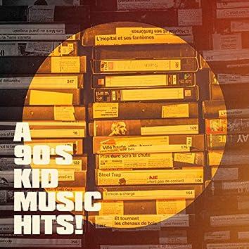 A 90's Kid Music Hits!