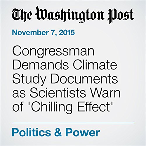 Congressman Demands Climate Study Documents as Scientists Warn of 'Chilling Effect' audiobook cover art