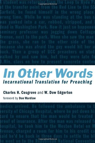 Compare Textbook Prices for In Other Words: Incarnational Translation for Preaching  ISBN 9780802840370 by Cosgrove, Charles H.,Edgerton, W. Dow