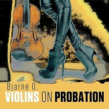 Violins on Probation