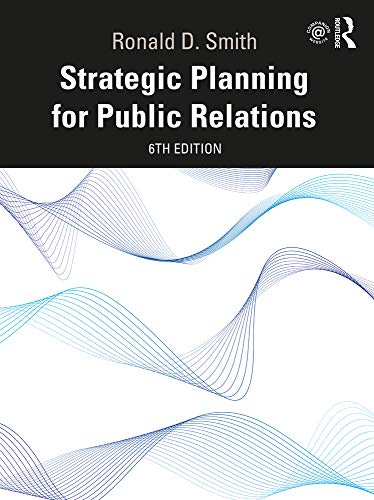 Compare Textbook Prices for Strategic Planning for Public Relations 6 Edition ISBN 9780367903848 by Smith, Ronald D.