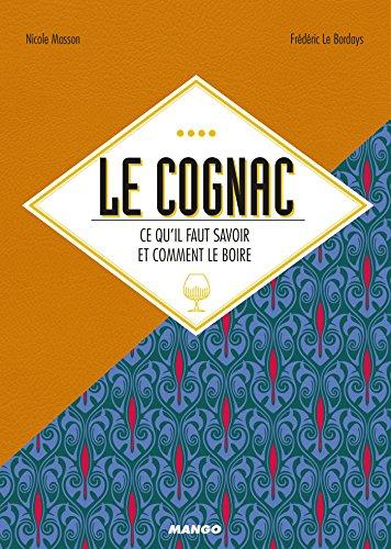 Le cognac, ce qu'il faut savoir et comment le boire (Alcools) (French Edition)