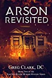 Arson Revisited: A Kati MacKenzie Mystery Thriller (Kati MacKenzie Mystery Thrillers Book 2)