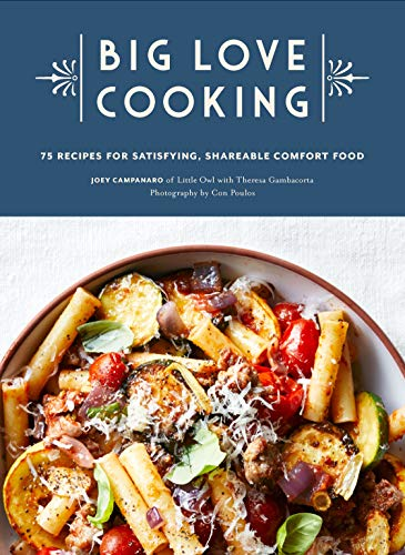 Compare Textbook Prices for Big Love Cooking: 75 Recipes for Satisfying, Shareable Comfort Food Illustrated Edition ISBN 9781452178639 by Campanaro, Joey,Gambacorta, Theresa,Poulos, Con