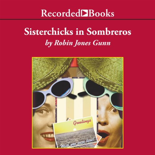 Sisterchicks in Sombreros  audiobook cover art
