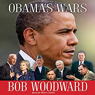 Obama's Wars                   By:                                                                                                                                 Bob Woodward                               Narrated by:                                                                                                                                 Boyd Gaines                      Length: 15 hrs and 36 mins     607 ratings     Overall 3.8