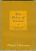 Pulse of Wisdom: The Philosophies of India, China, and Japan (Philosophy)