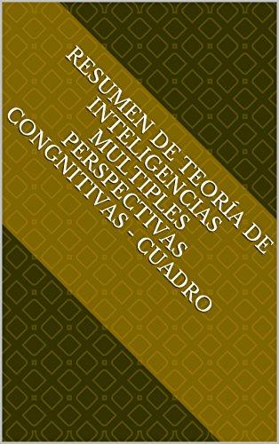 Colección Textos Universitarios - V18 - RESUMEN DE TEORÍA DE INTELIGENCIAS MULTIPLES PERSPECTIVAS CONGNITIVAS ‒ CUADRO