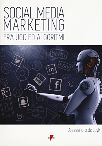Social media marketing. Fra UGC ed algoritmi