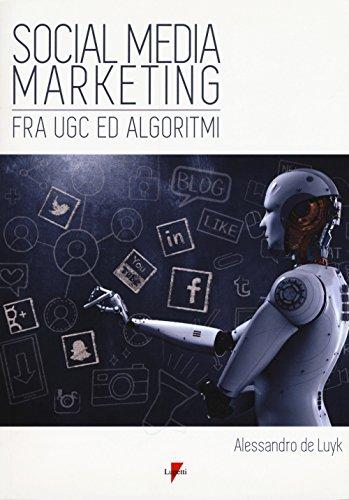 Social media marketing. Fra UGC ed algoritmi