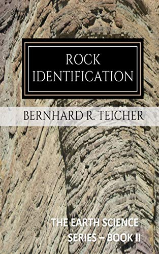 Rock Identification: A Compendium of Classifications (The Earth Science Series Book 2) (English Edition)