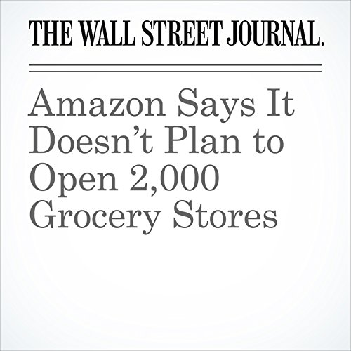 Amazon Says It Doesn't Plan to Open 2,000 Grocery Stores cover art