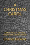 A CHRISTMAS CAROL: A Ghost Story of Christmas Original and complete edition