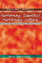 Performing Identity/Performing Culture: Hip Hop as Text, Pedagogy, and Lived Practice (Intersections in Communications and Culture)