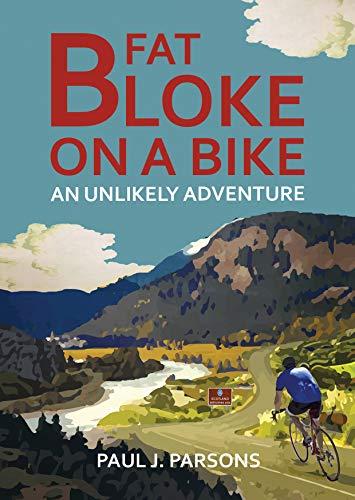 Fat Bloke on a Bike: An Unlikely Adventure (English Edition)