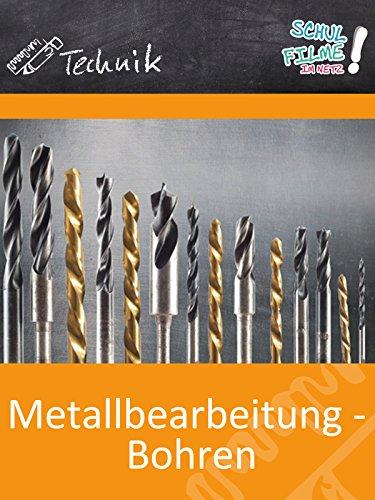 Metallbearbeitung - Bohren - Schulfilm Technik