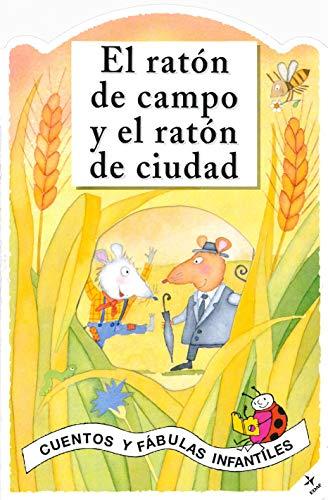 Raton De Campo Y El Raton De Ciudad, El (Cuentos y Fábulas Infantiles)