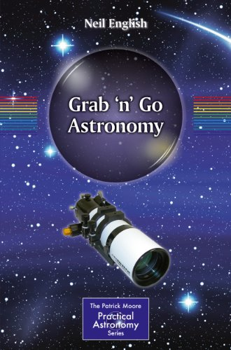Grab 'n' Go Astronomy (The Patrick Moore Practical Astronomy Series) (English Edition)