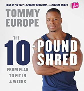 The 10-pound Shred: From Flab to Fit in 4 Weeks