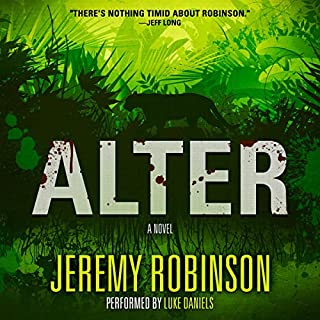 Alter                   By:                                                                                                                                 Jeremy Robinson                               Narrated by:                                                                                                                                 Luke Daniels                      Length: 9 hrs and 43 mins     102 ratings     Overall 4.5