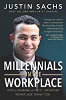 Millennials in the Workplace: How to Manage the Most Important Workplace Transition