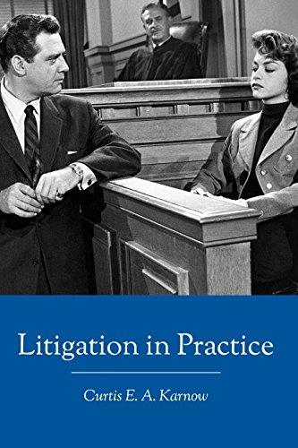 Compare Textbook Prices for Litigation in Practice First Edition Edition ISBN 9781946074041 by Curtis E.A. Karnow