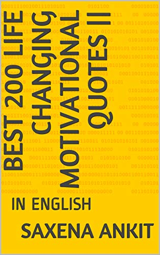 Best 200 Life Changing Motivational Quotes In English Inspirational Quotes Book 2 Ebook Ankit Saxena Amazon In Kindle Store