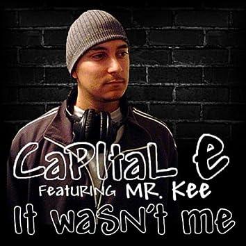 It Wasn't Me (feat. Mr. Kee)