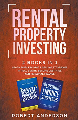 Real Estate Investing Books! - Rental Property Investing 2 Books In 1 Learn Simple Buying & Selling Strategies In Real Estate, Become Debt Free And Personal Finance