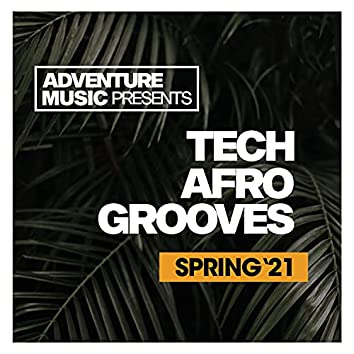 Tech Afro Grooves (Spring '21)