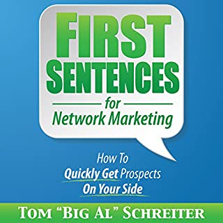 First Sentences for Network Marketing     How to Quickly Get Prospects on Your Side              By:                                                                                                                                 Tom