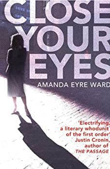 Close Your Eyes by [Amanda Eyre Ward]