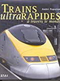 Trains ultrarapides à travers le monde