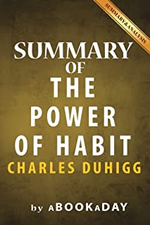 Summary of The Power of Habit: : Why We Do What We Do in Life and Business by Charles Duhigg - Summary & Analysis
