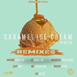 Caramel Ice Cream Riddim (Remixes)