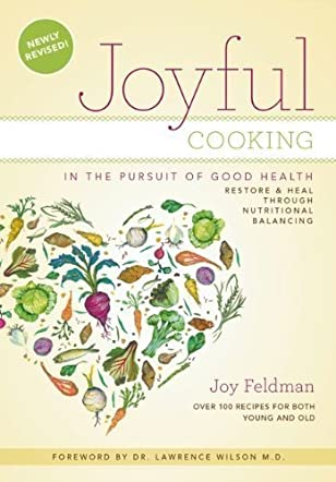Joyful Cooking in the Pursuit of Good Health