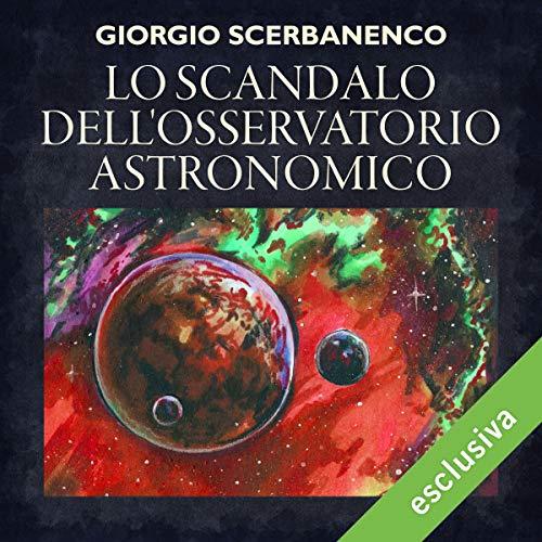 Lo scandalo dell'osservatorio astronomico copertina