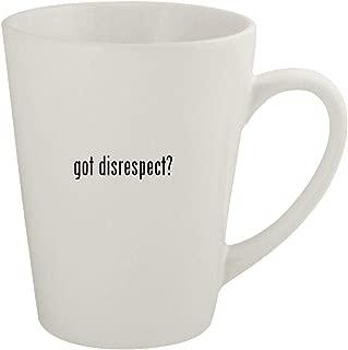 got disrespect? - Ceramic 12oz Latte Coffee Mug