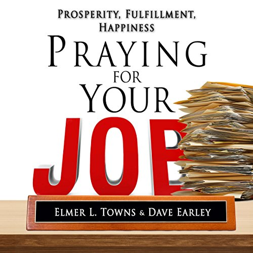 Praying for Your Job - Prosperity, Fulfillment, Happiness audiobook cover art